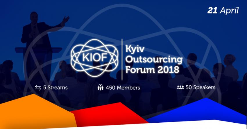 Kyiv IT Outsourcing Forum 2018 - Строим здоровый IT сервисный бизнес в Украине.